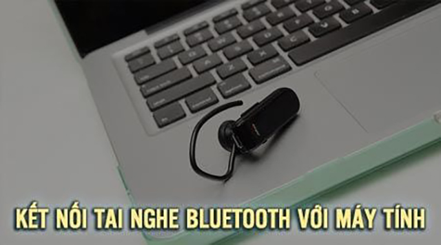0307 cach ket noi tai nghe bluetooth voi may tinh